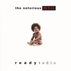 The Notorious B.I.G.: Ready To Die - Cover