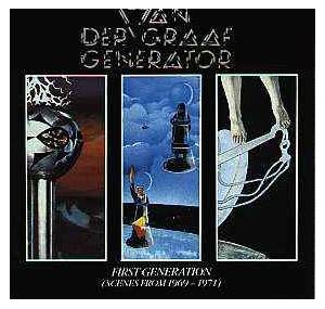 Van der Graaf Generator: First Generation (Scenes From 1969-1971) - Cover