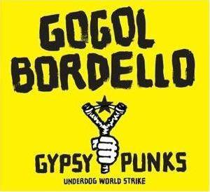 Cover - Gogol Bordello: Gypsy Punks Underdog World Strike