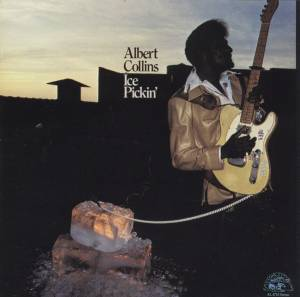 Cover - Albert Collins: Ice Pickin'