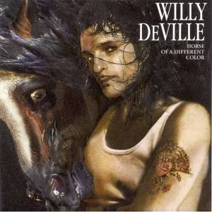 Cover - Willy DeVille: Horse Of A Different Color