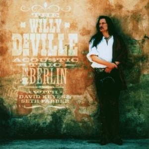 Willy DeVille: Willy DeVille Acoustic Trio In Berlin, The - Cover