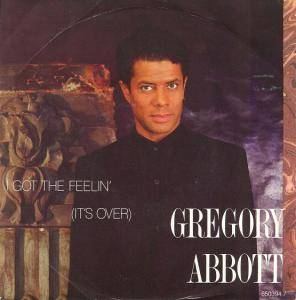 "Gregory Abbott: I Got The Feelin' (It's Over) (7"") - Bild 1"