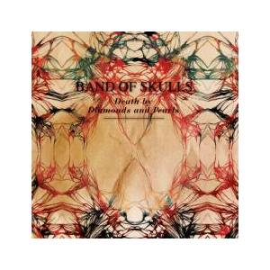 Cover - Band Of Skulls: Death By Diamonds And Pearls