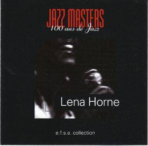 Cover - Lena Horne: Jazz Masters 100 Ans De Jazz E.F.S.A. Collection CD 048