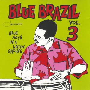 Cover - Wilson Simonal: Blue Brazil Volume 3 - Blue Note In A Latin Groove