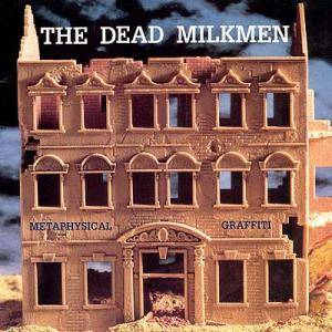 Cover - Dead Milkmen, The: Metaphysical Graffiti