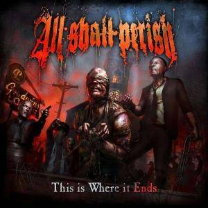 All Shall Perish: This Is Where It Ends (CD) - Bild 2