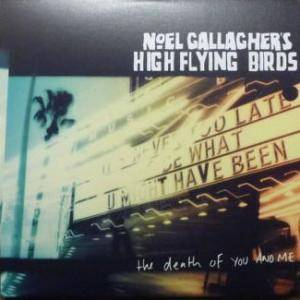 Cover - Noel Gallagher's High Flying Birds: Death Of You And Me, The