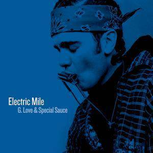 Cover - G. Love & Special Sauce: Electric Mile