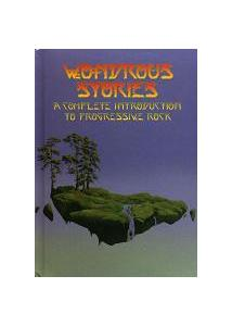 Wondrous Stories - A Complete Introduction To Progressive Rock - Cover