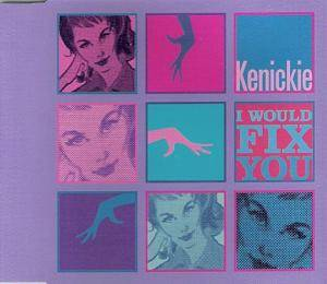 Cover - Kenickie: I Would Fix You