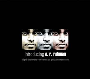 Cover - A. R. Rahman: Introducing A.R. Rahman - Original Soundtracks From The Musical Genius Of Indian Cinema
