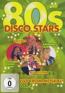 Cover - Dieter Bohlen: 80s Disco Stars Live From Moskau Vol. 2
