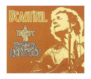 Beautiful - A Tribute To Gordon Lightfoot - Cover