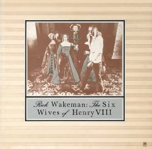 Rick Wakeman: Six Wives Of Henry VIII, The - Cover