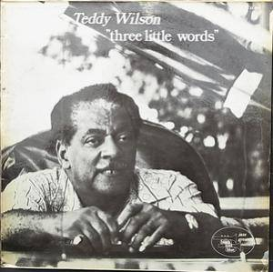 Cover - Teddy Wilson: Three Little Words