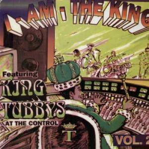 King Tubby: I Am The King Volume Two - Cover