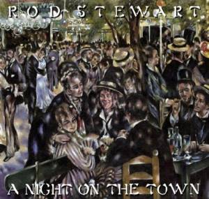 Cover - Rod Stewart: Night On The Town, A