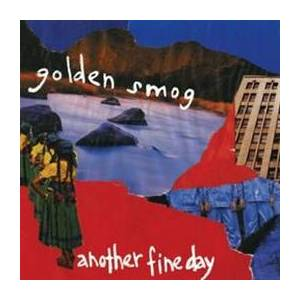 Cover - Golden Smog: Another Fine Day