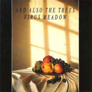 And Also The Trees: Virus Meadow - Cover