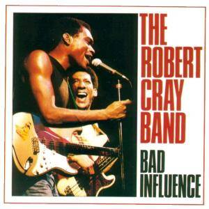 The Robert Cray Band: Bad Influence - Cover