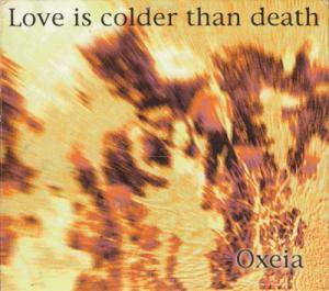 Cover - Love Is Colder Than Death: Oxeia