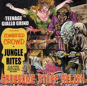 Cover - Gruesome Stuff Relish: Teenage Giallo Grind