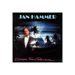 Jan Hammer: Escape From Television - Cover