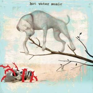 Hot Water Music: Fire, The Steel, The Tread, The - Cover