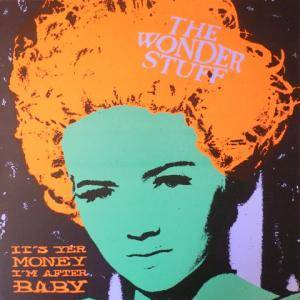 Cover - Wonder Stuff, The: It's Yer Money I'm After Baby