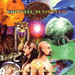 Cover - Michael Sembello: Ancient Future