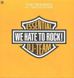 Cover - Essential DJ Team: We Hate To Rock! - The Remixes