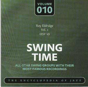 Cover - 'Little Jazz' & His Trumpet Ensemble: Roy Eldridge Vol. 2 1939-45 Swing Time Volume 010 The Encyclopedia Of Jazz