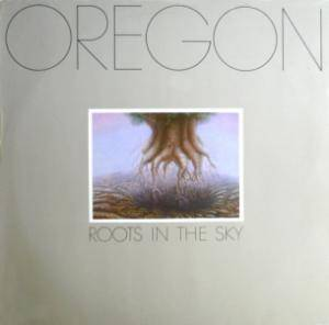 Cover - Oregon: Roots In The Sky