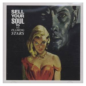 Cover - Flaming Stars, The: Sell Your Soul To The Flaming Stars