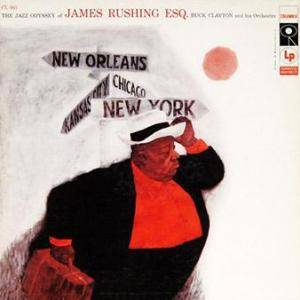 Cover - Jimmy Rushing: Jazz Odyssey Of James Rushing, Esq., The