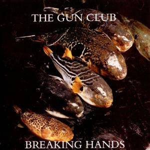 Cover - Gun Club, The: Breaking Hands