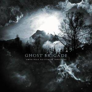 Ghost Brigade: Until Fear No Longer Defines Us - Cover