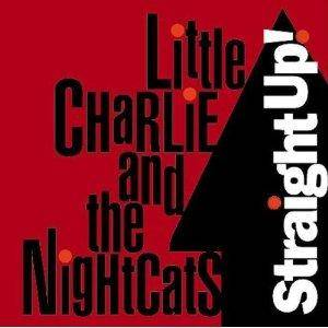 Little Charlie And The Nightcats: Straight Up! - Cover