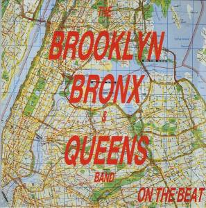 Cover - Brooklyn, Bronx & Queens Band, The: On The Beat