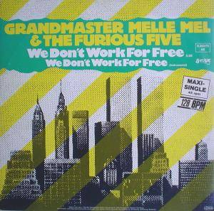 Grandmaster Melle Mel & The Furious Five: We Don't Work For Free - Cover