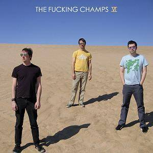 The Fucking Champs: VI - Cover