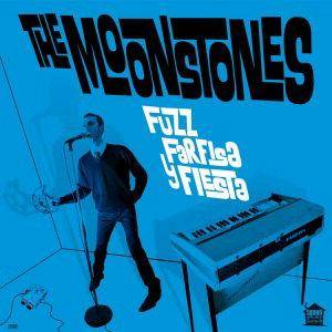 The Moonstones: Fuzz, Farfisa Y Fiesta - Cover