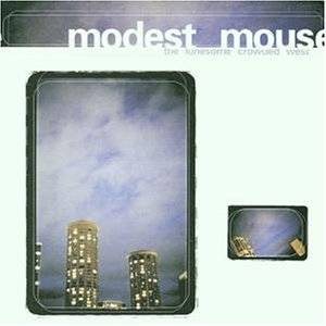 Modest Mouse: Lonesome Crowded West, The - Cover