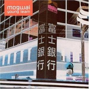 Mogwai: Mogwai Young Team - Cover