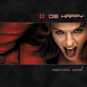 Die Happy: Supersonic Speed (CD) - Bild 1