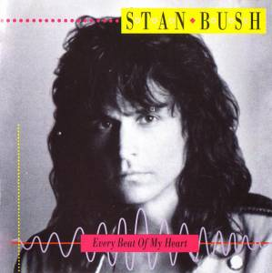 Cover - Stan Bush: Every Beat Of My Heart