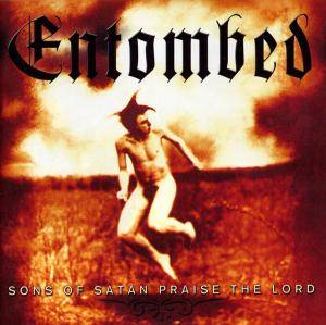 Entombed: Sons Of Satan Praise The Lord (2-CD) - Bild 1