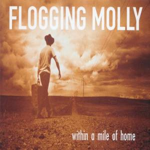 Cover - Flogging Molly: Within A Mile Of Home